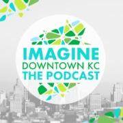 Imagine Downtown KC Podcast